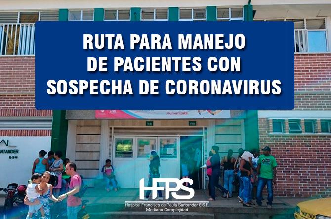 RUTA INSTITUCIONAL PARA MANEJO DE PACIENTES CON SOSPECHA DE CORONAVIRUS